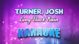 Long Black Train - Turner, Josh (Karaoke version with Lyrics)