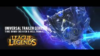 Universal Trailer Series - Time Bomb (Heaven & Hell Remix) | League of Legends Champion Series