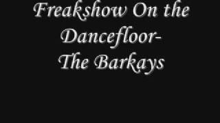 Freakshow on The Dancefloor- The Bar-kays