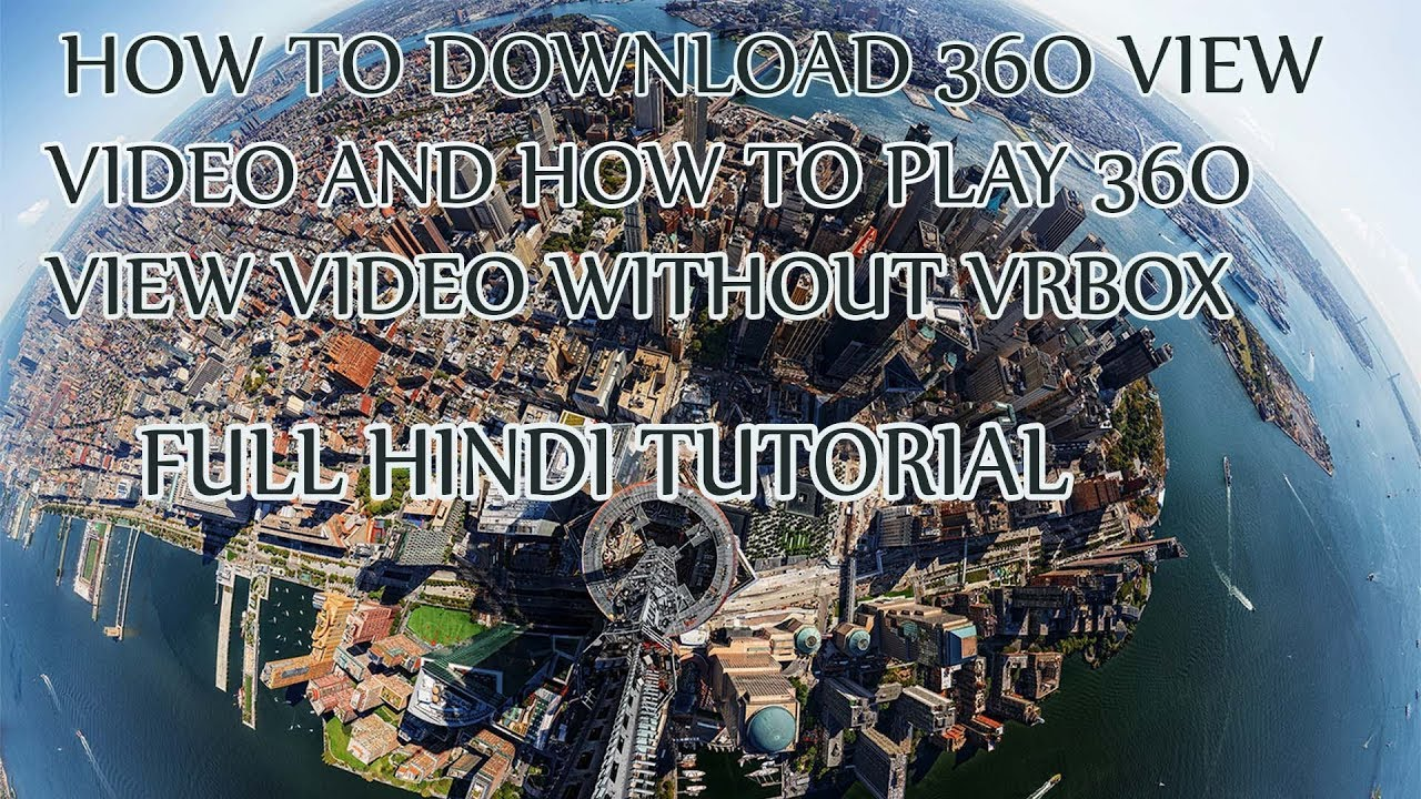 How To Play 360 View Video Without VR Box And Download Degree For Free HINDI Tutor