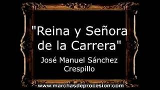 Reina y Señora de la Carrera - José Manuel Sánchez Crespillo [AM]