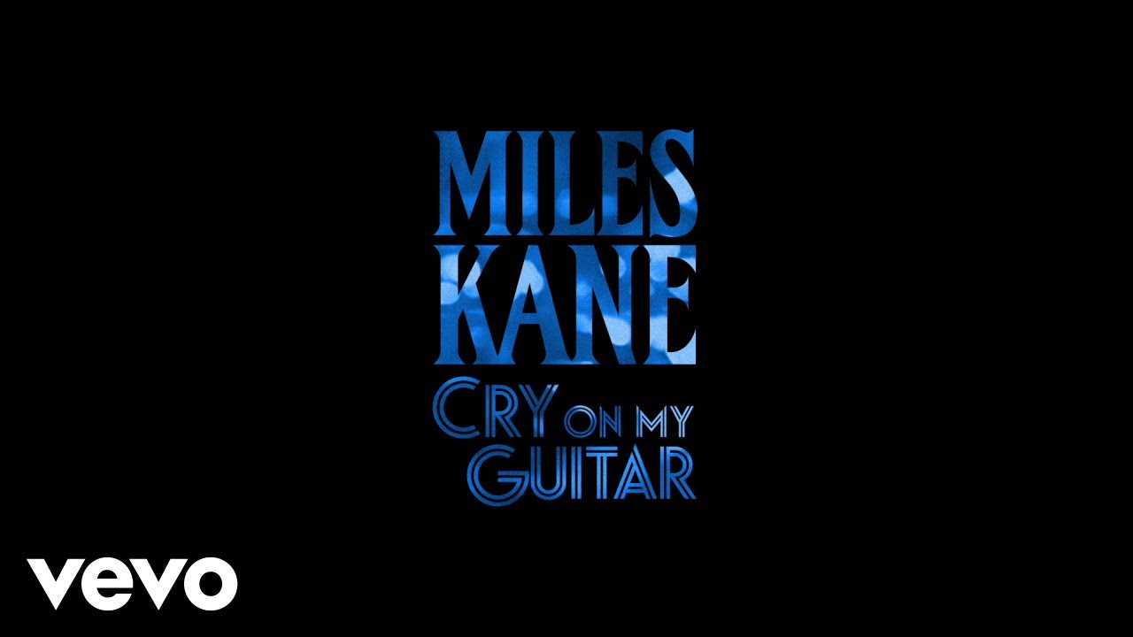 miles-kane-cry-on-my-guitar-official-audio-mileskanevevo