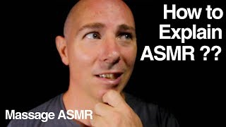 What is ASMR - How to Explain ASMR to People