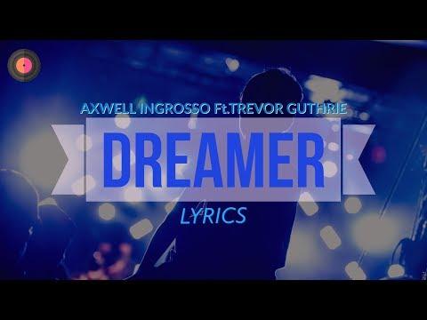Axwell /\ Ingrosso - Dreamer (ft. Trevor Guthrie) (Lyrics / Lyric Video)