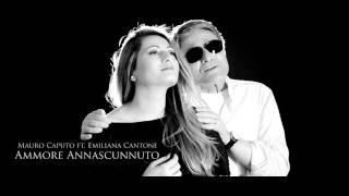 Mauro Caputo ft. Emiliana Cantone - Ammore Annascunnuto