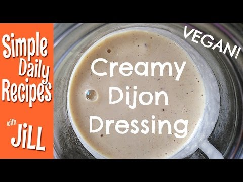 Creamy Dijon Dressing Recipe VEGAN!