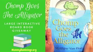 """""""Chomp Goes The Alligator"""" Large, Interactive Board Book Giveaway"""