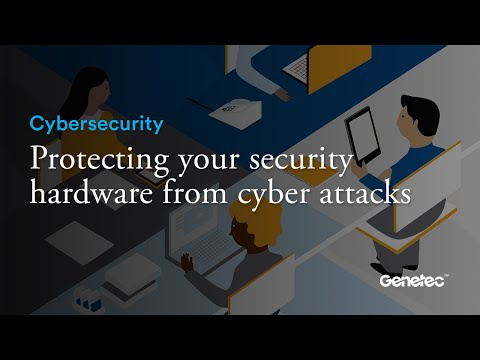 Protecting your security hardware from cyber attacks