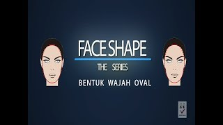 05 Wajah OVAL FACE SHAPE THE SERIES 3