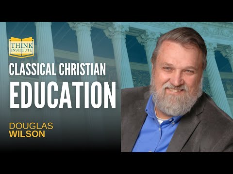Classical Education With Douglas Wilson