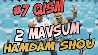 Ham Dam SHOU 2-mavsum (7-qism) (17.09.2017) | Хам Дам ШОУ 2-мвсум (7-кисм)