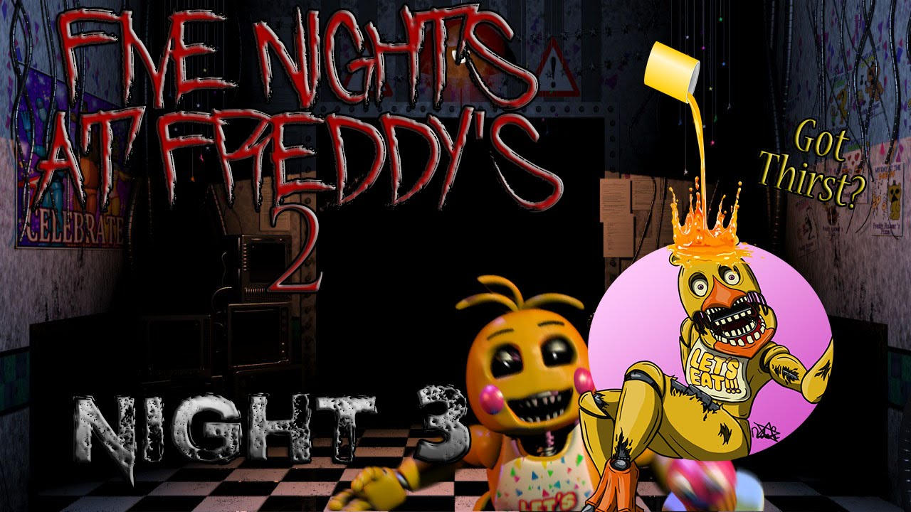 CHICA'S SO THIRSTY! | Five Nights at Freddy's 2 - YouTube
