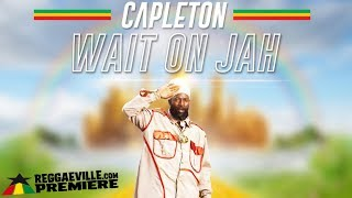 Capleton - Wait On Jah [Reggae Revolution Riddim | Official Audio 2018]