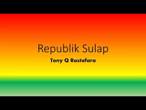 Republik Sulap - Tony Q Rastafara Full Lyrics