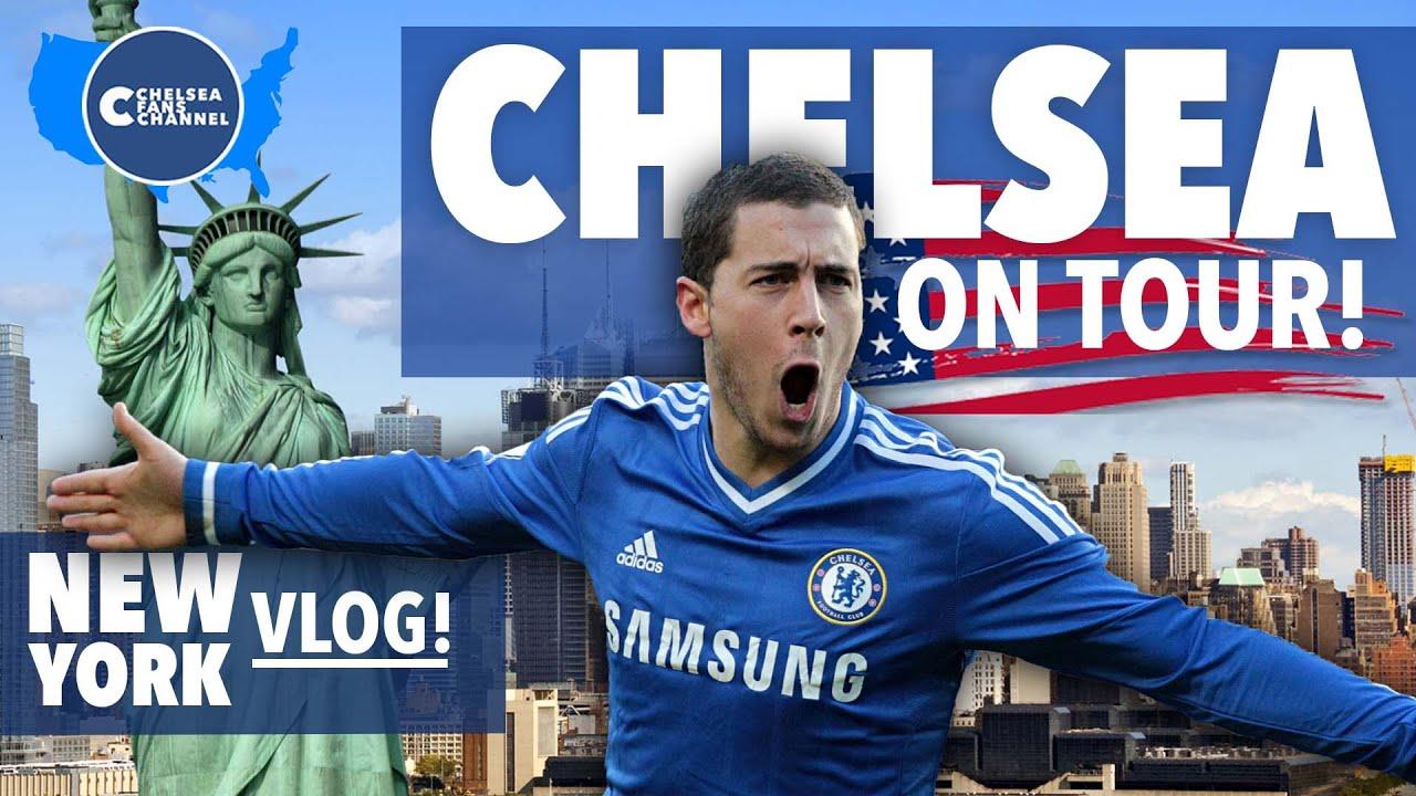 CHELSEA PRE-SEASON TOUR! - New York VLOG - Chelsea Fans Channel - YouTube