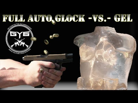 Full Auto Glock -vs.- Ballistic Gel [GY6 Ballistic Test #24]