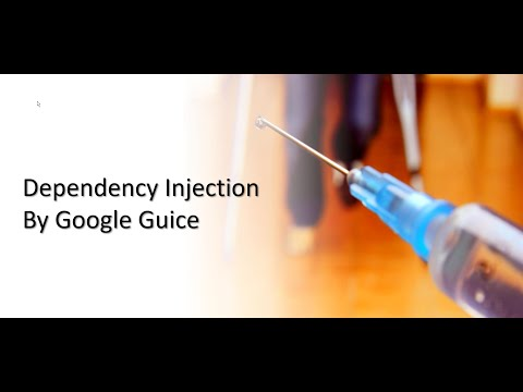 Google Guice - Dependency Injection