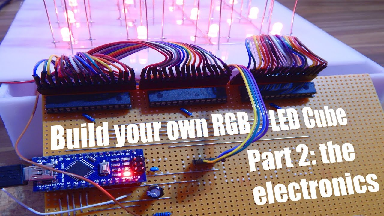 Build your own RGB LED Cube Part 2: the electronics