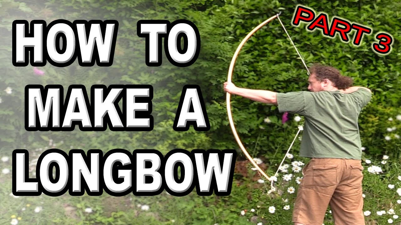 How to make a Longbow