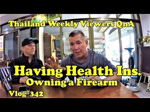 Thailand Weekly Viewer QnA (Having health ins./Having a Firearm)