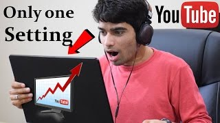 How to Increase Views And Subscribers on YouTube Only ONE SETTING (Hindi) PART - 3