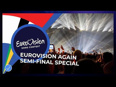 #EurovisionAgain Semi-Final Special