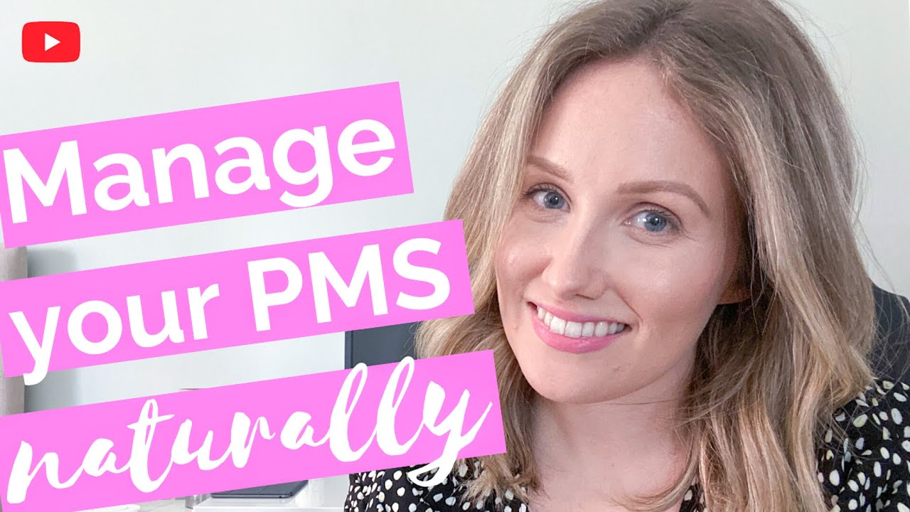How To Manage Your PMS Symptoms Naturally