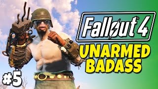 "Fallout 4 - Unarmed Badass #5 ""Side Quest Spoiler"""
