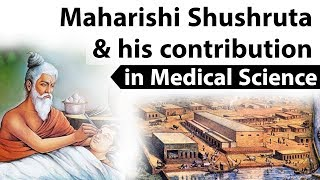 Biography of Maharishi Shushruta, Father of surgery & his contribution in Medical Science