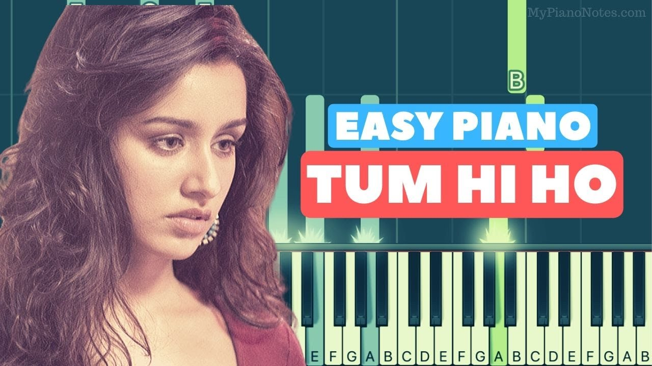 Tum Hi Ho Piano Notes & Chords - Easy Tutorial for Beginners