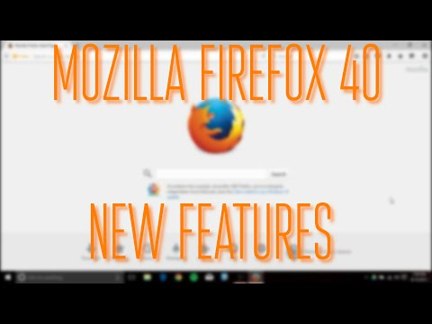 Mozilla Firefox 40 New Features!
