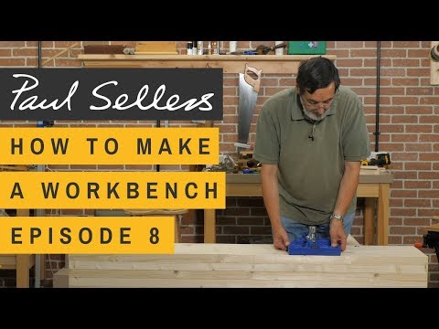 How to Make a Workbench Episode 8 | Paul Sellers