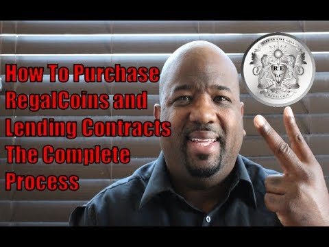 How To Purchase RegalCoin and Lending Contracts The Complete Process From Beginning To End