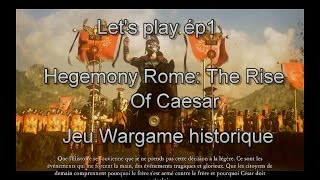 Hegemony Rome: The Rise of Caesar chapitre 1 campagne HD FR