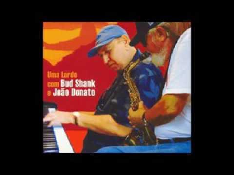 João Donato - Uma Tarde Com Bud Shank - 2007 - Full Album