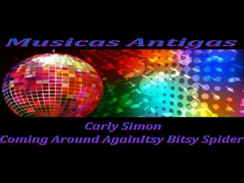 carly simon Coming Around Again / Itsy Bitsy Spider