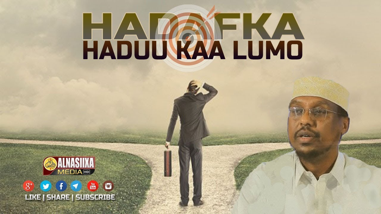 Download HADAFKA HADUU KAA LUMO... ᴴᴰ┇ Sh. Mustafe Xaaji Ismaaciil