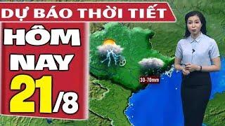 Dự báo thời tiết hôm nay mới nhất ngày 21/8   Dự báo thời tiết 3 ngày tới