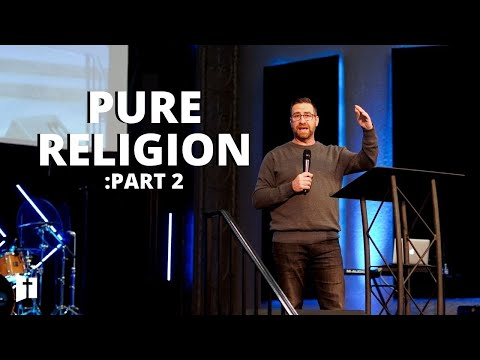Pure Religion: Part 2 | Pastor Matt Holcomb