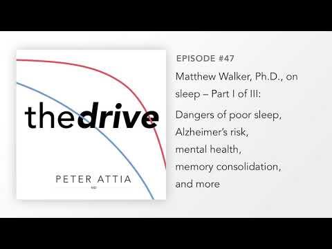 #47–Matt Walker, Ph.D. on Sleep (Part 1 of 3): Dangers of poor sleep, dementia risk, mental health..
