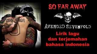 AVENGED SEVENFOLD - SO FAR AWAY ( LIRIK LAGU DAN TERJEMAHAN )