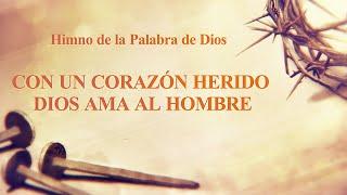 Canción cristiana 2019 | Con un corazón herido Dios ama al hombre
