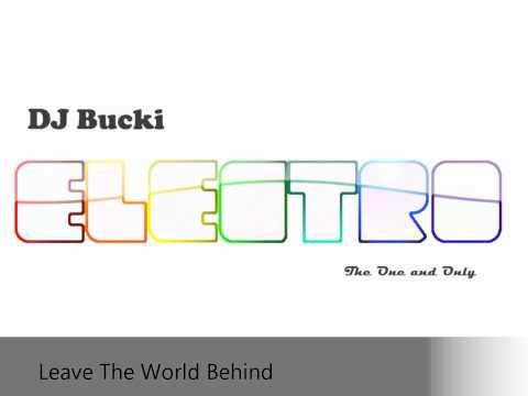 Leave The World Behind (DJ Bucki Mix)