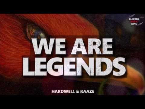 Hardwell & Kaaze - We Are Legends Ft Jonathan Mendelsohn Lyrics