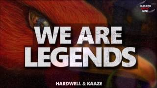 Hardwell Kaaze We Are Legends Ft Jonathan Mendelsohn Lyrics