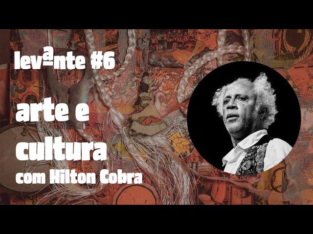 POPULAÇÃO NEGRA, ARTE E CULTURA - com Hilton Cobra