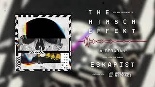 The Hirsch Effekt - ALDEBARAN