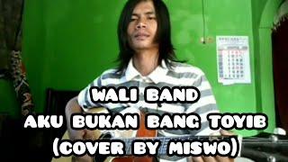wali band - aku bukan bang toyib (cover by miswo)