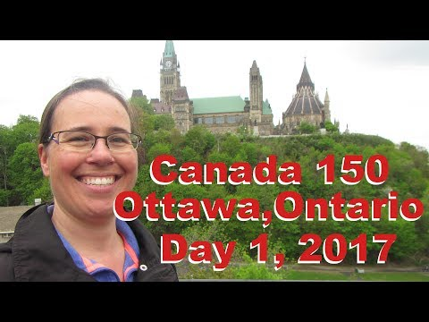 Ottawa trip 2017, day 1 - Canada 150 Celebrations