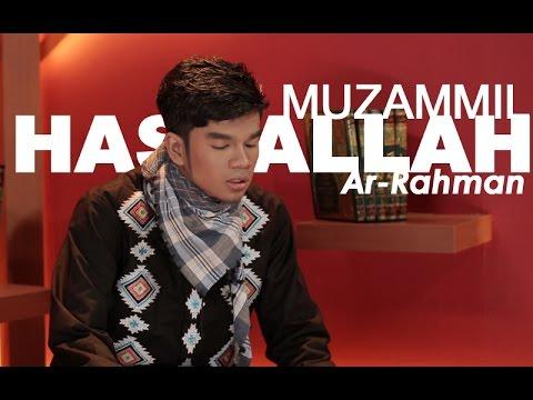 MUROTTAL - AR RAHMAN by MUZAMMIL HASBALLAH